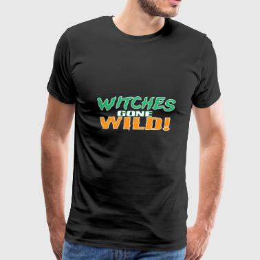 Witches Gone Wild - Men's Premium T-Shirt