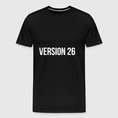 Version 26 - Men's Premium T-Shirt
