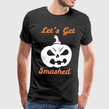 Lets Get Pumpkin Head Smashed Halloween - Men's Premium T-Shirt