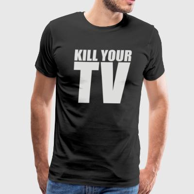 Kill Your TV - Men's Premium T-Shirt