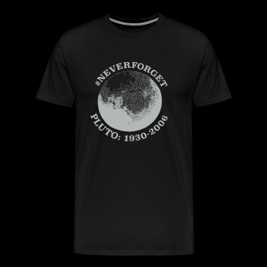 Never Forget Pluto - Men's Premium T-Shirt