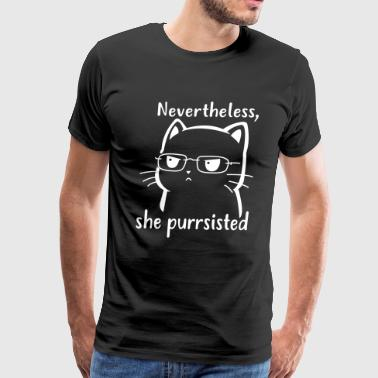 Nevertheless She Purrsisted Cute Cat - Men's Premium T-Shirt