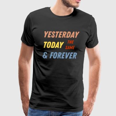 Yesterday today forever - Men's Premium T-Shirt