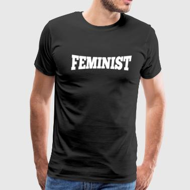 Feminist Equal Rights Political Statement - Men's Premium T-Shirt