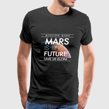 Mars is the future save us elon | nightsky.addicts - Men's Premium T-Shirt