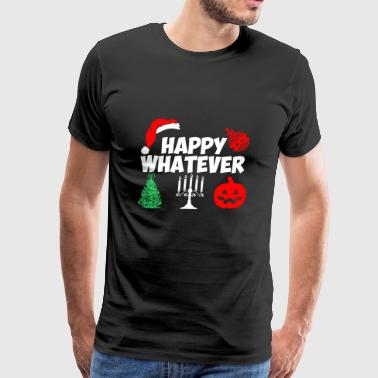 Happy Whatever Santa Christmas - Men's Premium T-Shirt
