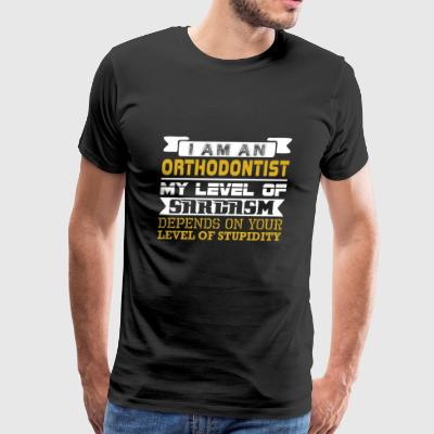 Im Orthodontist Level Sarcasm Level Stupidity - Men's Premium T-Shirt