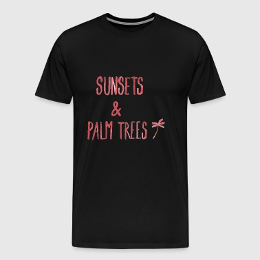 SUNSETS N PALM TREES - Men's Premium T-Shirt