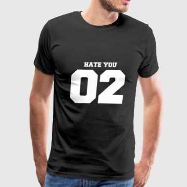 Hate You 2 too gift present funny - Men's Premium T-Shirt