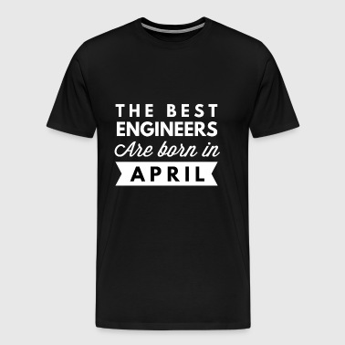 The best Engineers are born in April - Men's Premium T-Shirt