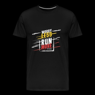 Worry less Run More - Men's Premium T-Shirt