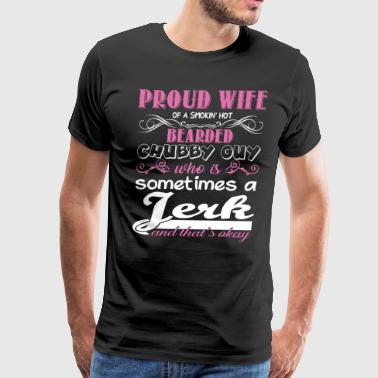 Proud Wife Of A Smokin Hot Bearded T Shirt - Men's Premium T-Shirt