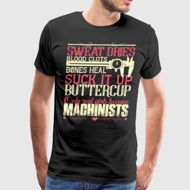 Only Real Girls Become Machinists T Shirt - Men's Premium T-Shirt