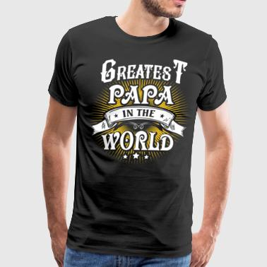 Greatest Papa In The World T Shirt - Men's Premium T-Shirt