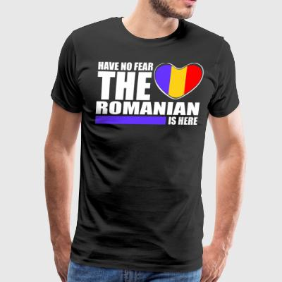 Have No Fear The Romanian Is Here - Men's Premium T-Shirt