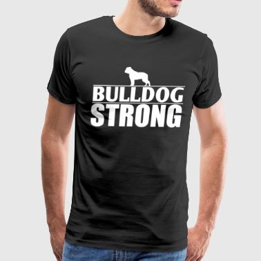 Funny Bulldog Shirt Bulldog Strong - Men's Premium T-Shirt