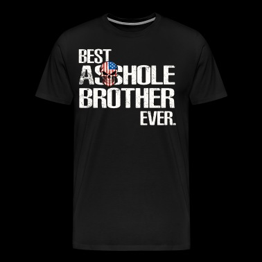 Best Asshole Brother Ever T-shirt - Men's Premium T-Shirt