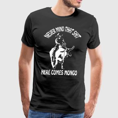 Never mind that shit here comes mongo farm - Men's Premium T-Shirt
