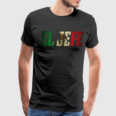Cool EL HEFE Mexican Shirt Mexican Flag Shirt for Men - Men's Premium T-Shirt