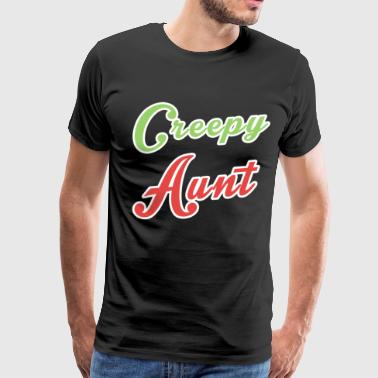 Funny Aunt Shirt Creepy Aunt Shirt Perfect Aunt Gift For The Crazy Aunt In The Family - Men's Premium T-Shirt