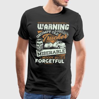 Warning grumpy old trucker miserable moody rude fo - Men's Premium T-Shirt