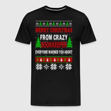 Merry Christmas From Crazy Bookkeeper - Men's Premium T-Shirt