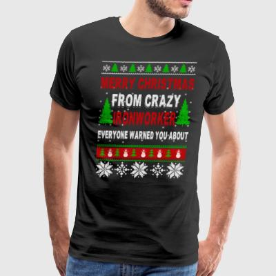 Merry Christmas From Crazy Ironworker - Men's Premium T-Shirt