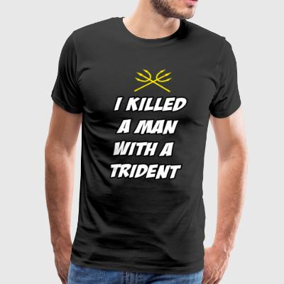 Anchorman Shirt Funny T Shirt Killed a Man With a Trident - Men's Premium T-Shirt