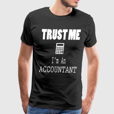 Trust Me I'm an Accountant - Men's Premium T-Shirt