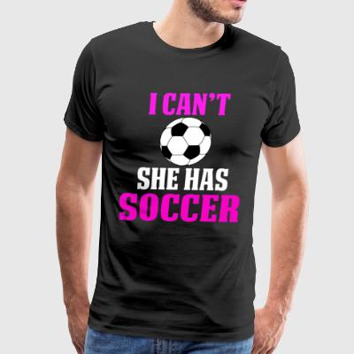 Funny Soccer Mom Shirts I can't - Men's Premium T-Shirt