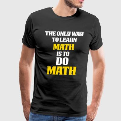 Math Gifts Math themed gift Do math - Men's Premium T-Shirt