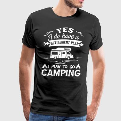 Retirement plan Addicted to Travel and Camping T-s - Men's Premium T-Shirt