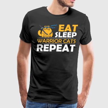 Eat Sleep Warrior Cats Repeat Funny Cat t shirt - Men's Premium T-Shirt
