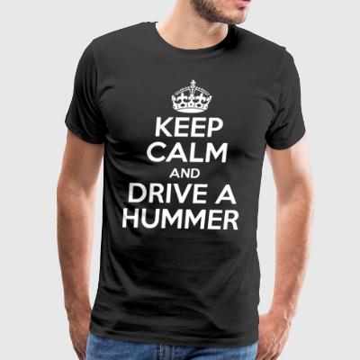 Keep Calm and Drive a Hummer - Men's Premium T-Shirt