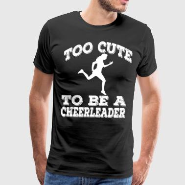 Runner Too Cute To Be A Cheerleader - Men's Premium T-Shirt