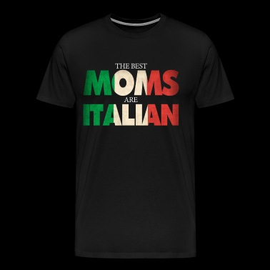 Funny Italian Mom Gift Best Moms Are Italian Flag - Men's Premium T-Shirt