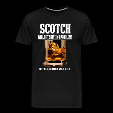 Funny Scotch Lover Gift Scotch Won't Solve My Problems - Men's Premium T-Shirt