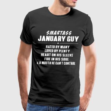 smartass january guy hated by many loved by plenty - Men's Premium T-Shirt