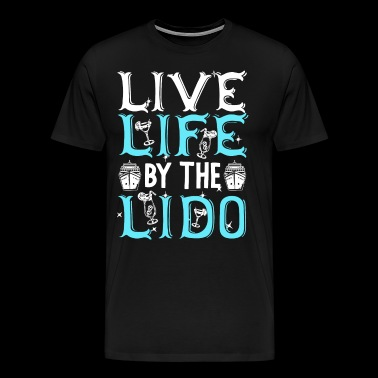 Live Life By The Lido - Men's Premium T-Shirt