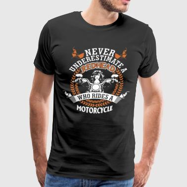 Never underestimate redhead who rides a motorcycle - Men's Premium T-Shirt