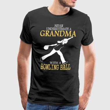 Never underestimate a grandma with a bowling ball - Men's Premium T-Shirt