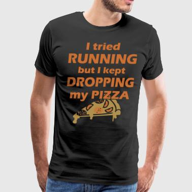 I tried running but i kept dropping my pizza - Men's Premium T-Shirt