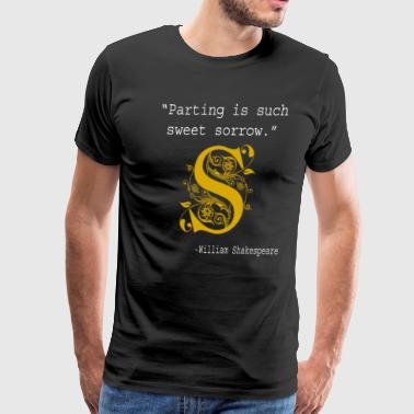 Literary Gift Parting is Such Sweet Sorrow Shakespeare - Men's Premium T-Shirt