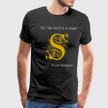 Literary Gift All The World's A Stage Shakespeare - Men's Premium T-Shirt