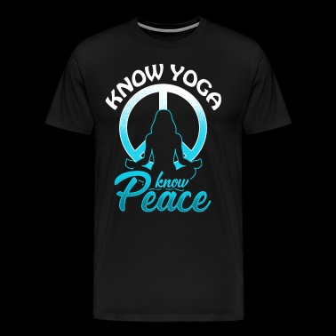 Know Yoga Know Peace - Meditation Spirit Yogi Joga - Men's Premium T-Shirt