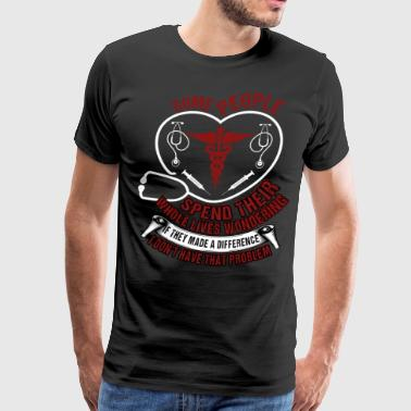 If They Made A Difference T Shirt, Nurse T Shirt - Men's Premium T-Shirt