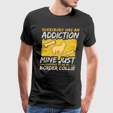 Border Collie Funny Dog Addiction - Men's Premium T-Shirt