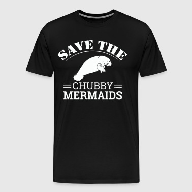 Save The Chubby Mermaids Manatees - Men's Premium T-Shirt