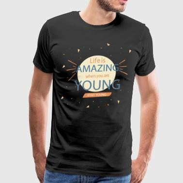 Stay young - Men's Premium T-Shirt