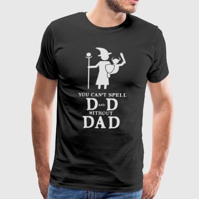 You can t spell D and D without Dad - Men's Premium T-Shirt